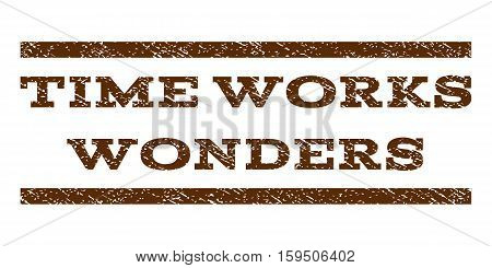 Time Works Wonders watermark stamp. Text caption between horizontal parallel lines with grunge design style. Rubber seal brown stamp with dust texture. Vector ink imprint on a white background.