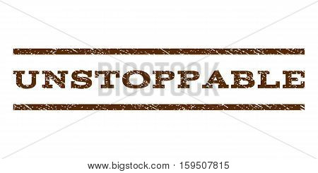 Unstoppable watermark stamp. Text caption between horizontal parallel lines with grunge design style. Rubber seal brown stamp with dust texture. Vector ink imprint on a white background.