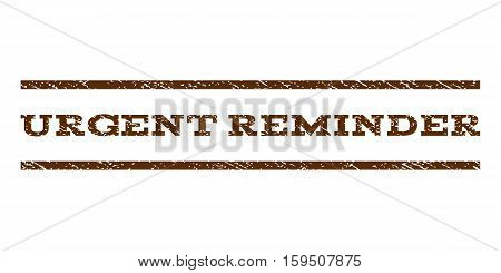 Urgent Reminder watermark stamp. Text caption between horizontal parallel lines with grunge design style. Rubber seal brown stamp with scratched texture. Vector ink imprint on a white background.