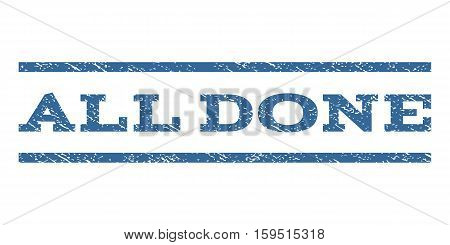 All Done watermark stamp. Text caption between horizontal parallel lines with grunge design style. Rubber seal cobalt blue stamp with dirty texture. Vector ink imprint on a white background.