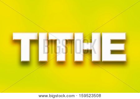 Tithe Concept Colorful Word Art