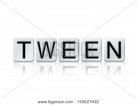 Tween Isolated Tiled Letters Concept And Theme
