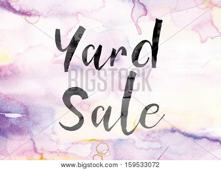 Yard Sale Colorful Watercolor And Ink Word Art