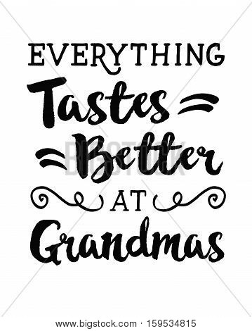 Everything Taste Better at Grandmas Typography Printable Design