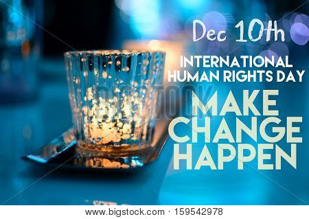 Human Rights Day written for December 10th with Candle Burning with words Make Change Happen on #HumanRightsDay can be used for campaign, awareness, causes, classroom learning part of a series