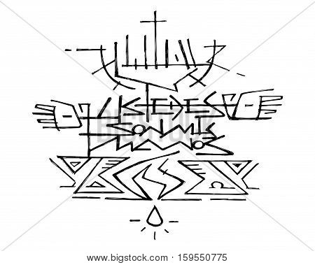 Hand drawn vector illustration or drawing of Jesus Christ at the Cross and the phrase in spanish: Ustedes son mis manos wich means: You are my hands