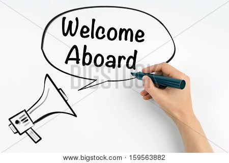 Welcome aboard. Megaphone and text on a white background