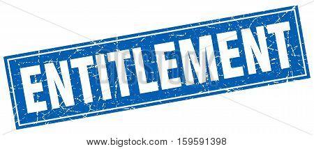 entitlement. square. stamp. grunge. vintage. sign. Isolated