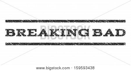 Breaking Bad watermark stamp. Text tag between horizontal parallel lines with grunge design style. Rubber seal gray stamp with unclean texture. Vector ink imprint on a white background.