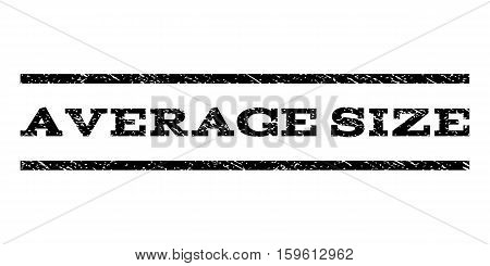 Average Size watermark stamp. Text tag between horizontal parallel lines with grunge design style. Rubber seal black stamp with scratched texture. Vector ink imprint on a white background.