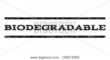 Biodegradable watermark stamp. Text caption between horizontal parallel lines with grunge design style. Rubber seal black stamp with unclean texture. Vector ink imprint on a white background.