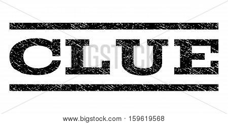 Clue watermark stamp. Text caption between horizontal parallel lines with grunge design style. Rubber seal black stamp with dirty texture. Vector ink imprint on a white background.