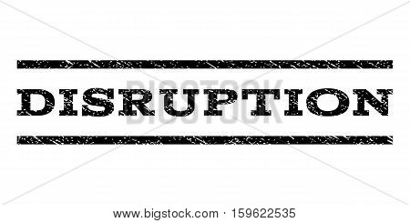 Disruption watermark stamp. Text caption between horizontal parallel lines with grunge design style. Rubber seal black stamp with unclean texture. Vector ink imprint on a white background.