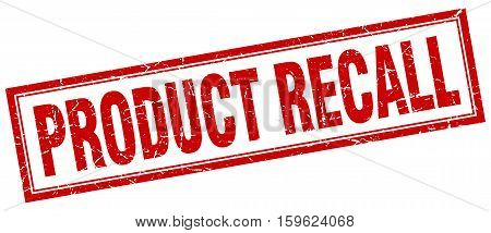 product recall. square. stamp. grunge. vintage. sign. Isolated