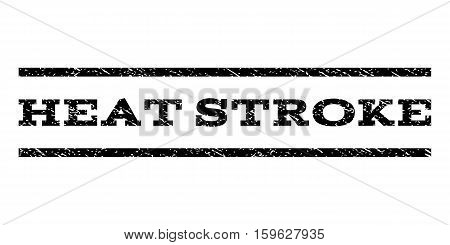 Heat Stroke watermark stamp. Text caption between horizontal parallel lines with grunge design style. Rubber seal black stamp with scratched texture. Vector ink imprint on a white background.