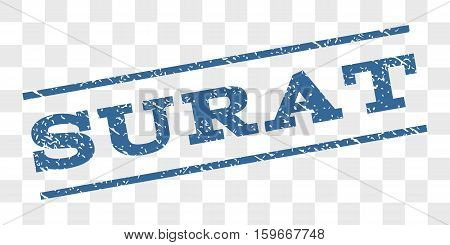 Surat watermark stamp. Text caption between parallel lines with grunge design style. Rubber seal stamp with dirty texture. Vector cobalt blue color ink imprint on a chess transparent background.