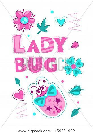 Cute vector girlish illustration with funny ladybug. Pretty vector template for girls t shirt print design. Ladybug art.