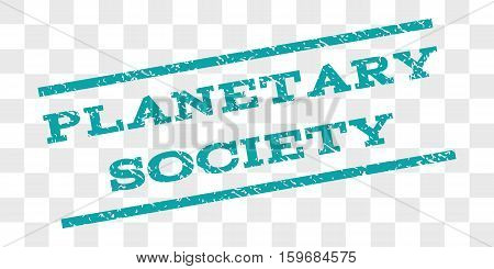 Planetary Society watermark stamp. Text tag between parallel lines with grunge design style. Rubber seal stamp with dust texture. Vector cyan color ink imprint on a chess transparent background.