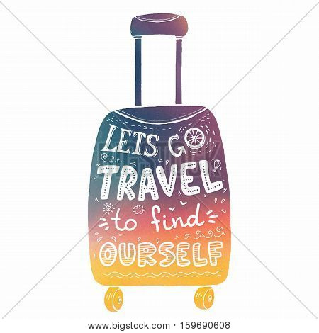 Colorful travel suitcase silhouette with white artistic lettering inside: Let's go travel to find ourself