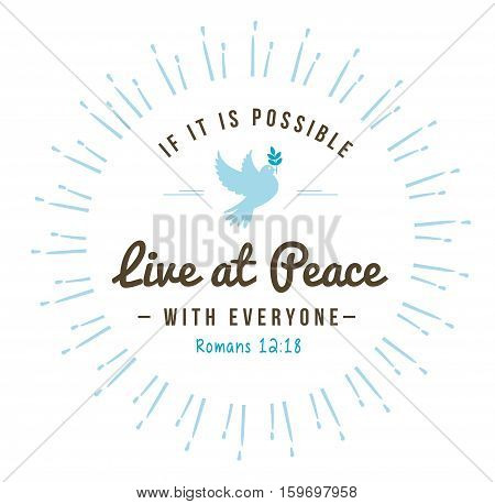 Live at Peace with Everyone Bible Scripture Design Emblem from Romans with Dove and olive branch art and light rays