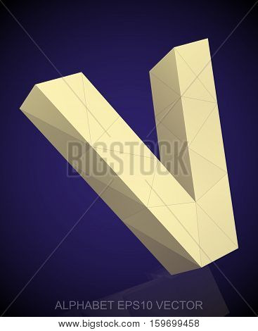 Abstract Yellow 3D polygonal uppercase letter V with reflection. Low poly alphabet collection. EPS 10 vector illustration.