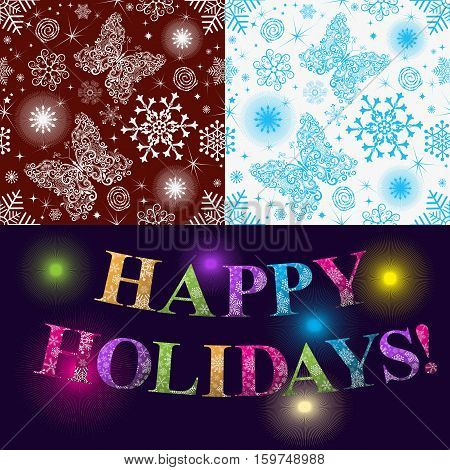 Christmas set of two seamless patterns with snowflakes and colorful inscription Happy Holidays! Vector