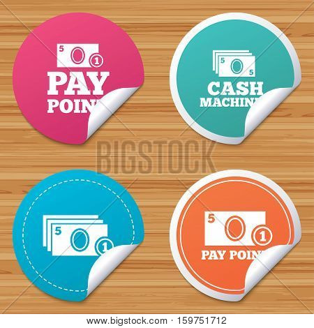 Round stickers or website banners. Cash and coin icons. Cash machines or ATM signs. Pay point or Withdrawal symbols. Circle badges with bended corner. Vector