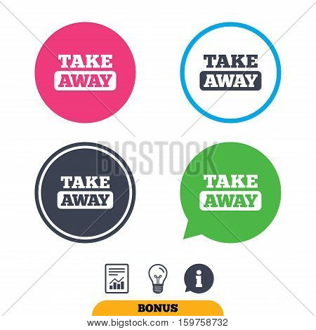 Take away sign icon. Takeaway food or coffee drink symbol. Report document, information sign and light bulb icons. Vector