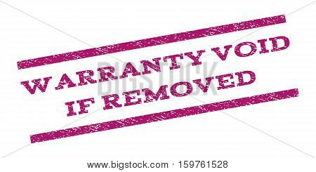 Warranty Void If Removed watermark stamp. Text tag between parallel lines with grunge design style. Rubber seal stamp with dirty texture. Vector purple color ink imprint on a white background.