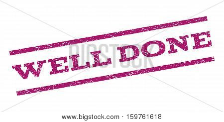 Well Done watermark stamp. Text caption between parallel lines with grunge design style. Rubber seal stamp with scratched texture. Vector purple color ink imprint on a white background.