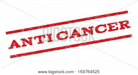 Anti Cancer watermark stamp. Text caption between parallel lines with grunge design style. Rubber seal stamp with dust texture. Vector red color ink imprint on a white background.