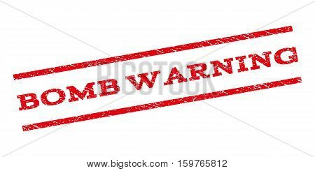 Bomb Warning watermark stamp. Text caption between parallel lines with grunge design style. Rubber seal stamp with unclean texture. Vector red color ink imprint on a white background.