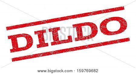 Dildo watermark stamp. Text caption between parallel lines with grunge design style. Rubber seal stamp with scratched texture. Vector red color ink imprint on a white background.