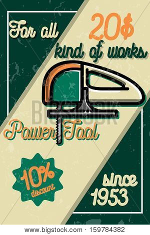 Color vintage power tools store poster. Electric hand tools for carpentry and home renovation. Construction power equipment.