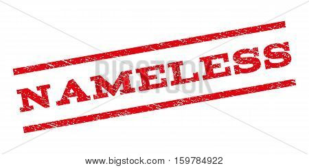 Nameless watermark stamp. Text caption between parallel lines with grunge design style. Rubber seal stamp with dirty texture. Vector red color ink imprint on a white background.