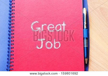 Great job text concept write on notebook