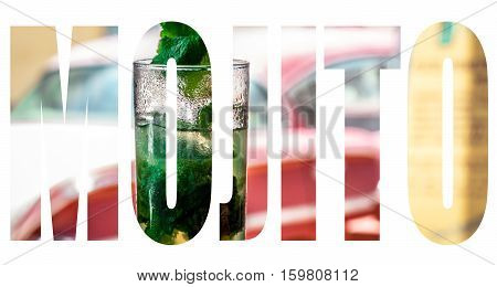 American classic car in the background and a Mojito in the front view as lettering