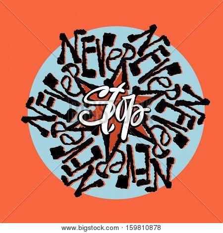 Never Stop Mandala Style Calligraphic Lettering Promotional Slogan Design.