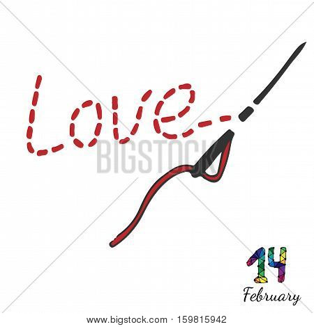 Embroidered inscription is love with needle and thread. Fourteenth February inscription. Vector illustration for Valentine day.