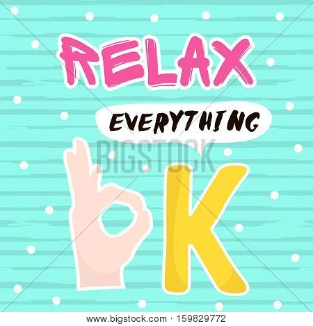 Relax. Everything Ok. Background with hand make ok. Vector Illustration