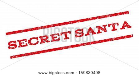 Secret Santa watermark stamp. Text caption between parallel lines with grunge design style. Rubber seal stamp with scratched texture. Vector red color ink imprint on a white background.
