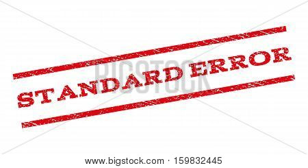 Standard Error watermark stamp. Text caption between parallel lines with grunge design style. Rubber seal stamp with dust texture. Vector red color ink imprint on a white background.