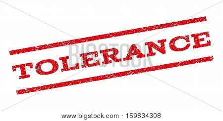 Tolerance watermark stamp. Text caption between parallel lines with grunge design style. Rubber seal stamp with scratched texture. Vector red color ink imprint on a white background.