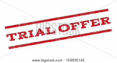 Trial Offer watermark stamp. Text tag between parallel lines with grunge design style. Rubber seal stamp with dirty texture. Vector red color ink imprint on a white background.