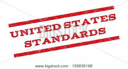 United States Standards watermark stamp. Text caption between parallel lines with grunge design style. Rubber seal stamp with dust texture. Vector red color ink imprint on a white background.