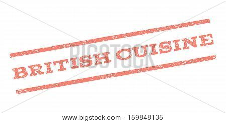 British Cuisine watermark stamp. Text caption between parallel lines with grunge design style. Rubber seal stamp with dirty texture. Vector salmon color ink imprint on a white background.