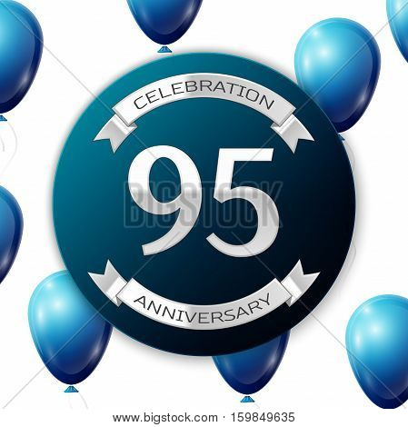 Silver number ninety five years anniversary celebration on blue circle paper banner with silver ribbon. Realistic blue balloons with ribbon on white background. Vector illustration.