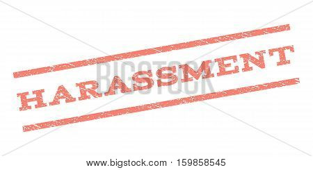Harassment watermark stamp. Text caption between parallel lines with grunge design style. Rubber seal stamp with dirty texture. Vector salmon color ink imprint on a white background.