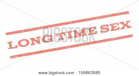 Long Time Sex watermark stamp. Text tag between parallel lines with grunge design style. Rubber seal stamp with unclean texture. Vector salmon color ink imprint on a white background.