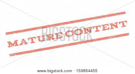 Mature Content watermark stamp. Text tag between parallel lines with grunge design style. Rubber seal stamp with unclean texture. Vector salmon color ink imprint on a white background.